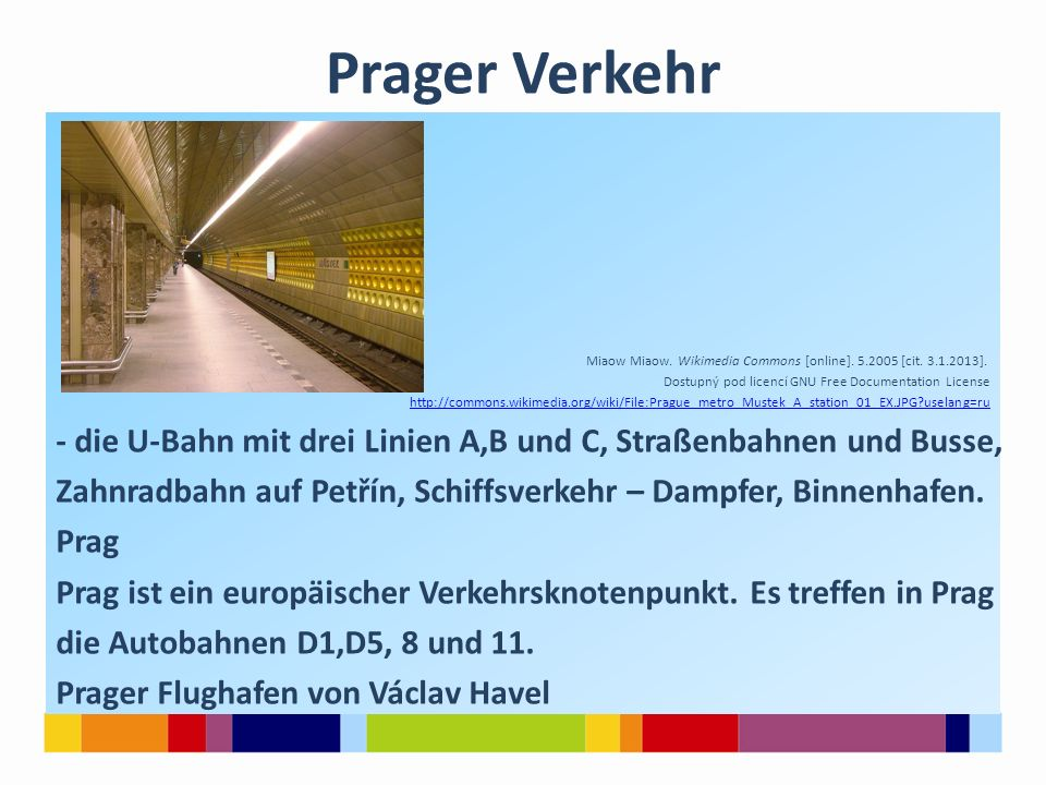 Prager Verkehr Miaow Miaow. Wikimedia Commons [online]. 5.2005 [cit. 3.1.2013]. Dostupný pod licencí GNU Free Documentation License.